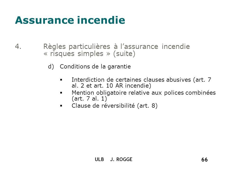 Assurance incendie Règles particulières à l'assurance incendie « risques simples » (suite) Conditions de la garantie.