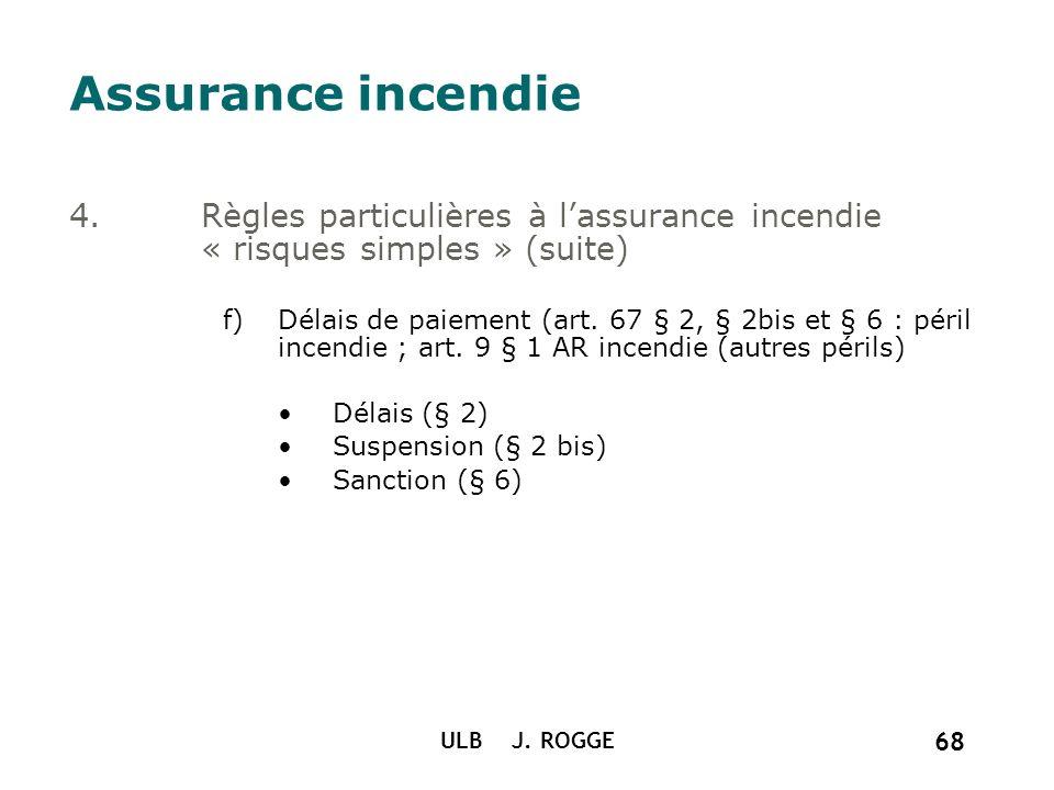 Assurance incendie Règles particulières à l'assurance incendie « risques simples » (suite)