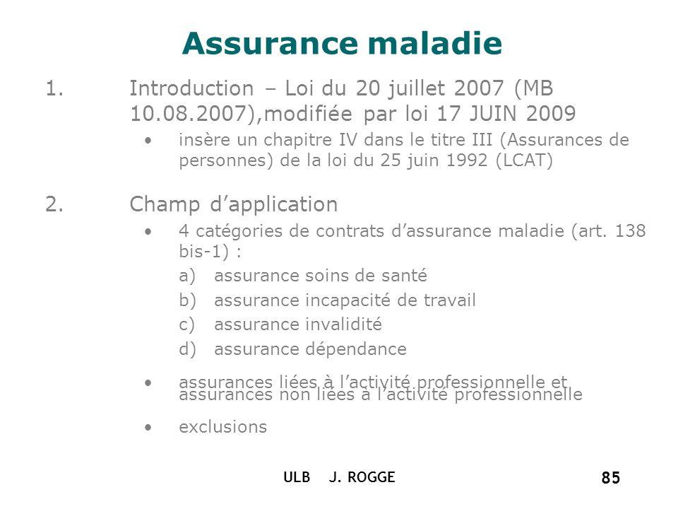 Assurance maladie Introduction – Loi du 20 juillet 2007 (MB 10.08.2007),modifiée par loi 17 JUIN 2009.