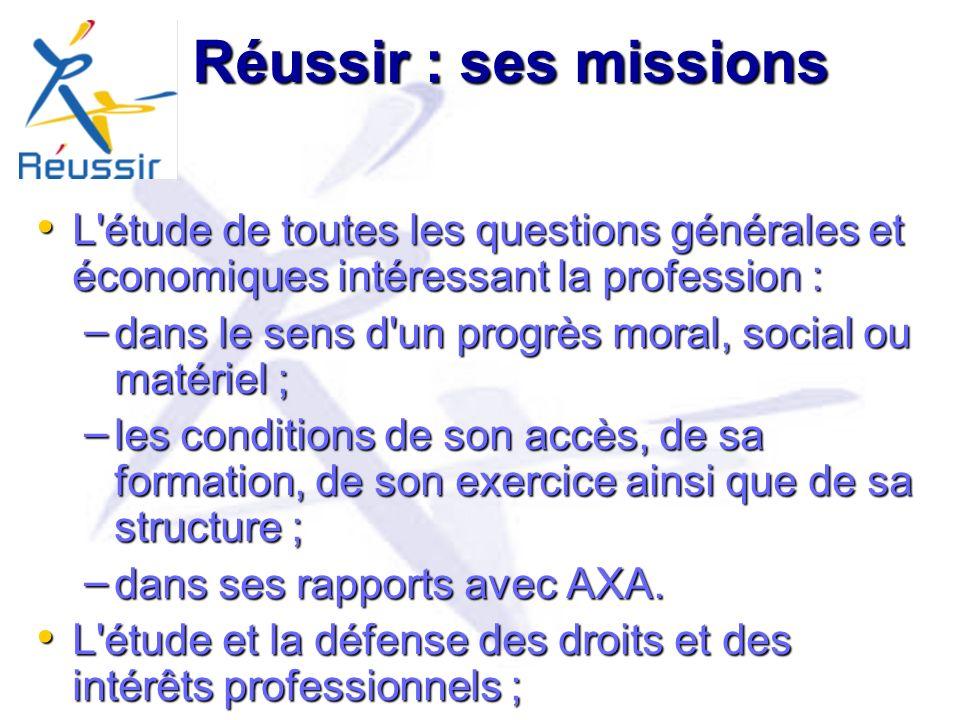 Réussir : ses missions L étude de toutes les questions générales et économiques intéressant la profession :