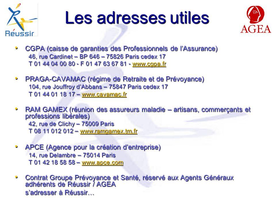 Les adresses utiles CGPA (caisse de garanties des Professionnels de l'Assurance) 46, rue Cardinet – BP 646 – 75826 Paris cedex 17.