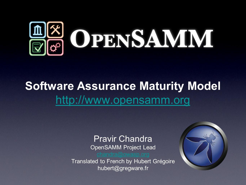 Software Assurance Maturity Model http://www.opensamm.org