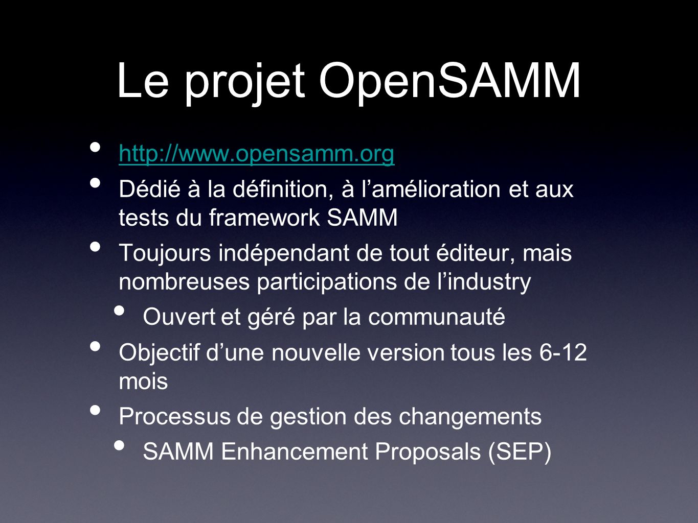 Le projet OpenSAMM http://www.opensamm.org