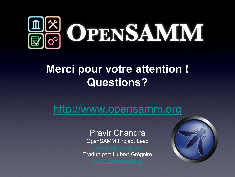 Merci pour votre attention ! Questions http://www.opensamm.org