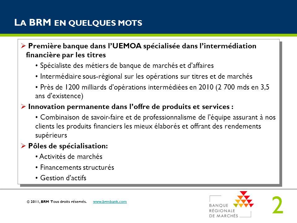 La BRM en quelques motsPremière banque dans l'UEMOA spécialisée dans l'intermédiation financière par les titres.