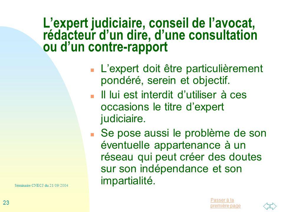 L'expert judiciaire, conseil de l'avocat, rédacteur d'un dire, d'une consultation ou d'un contre-rapport