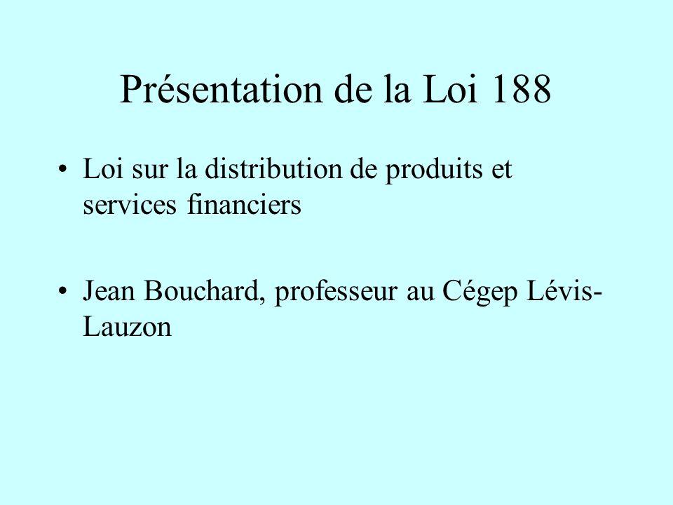 Présentation de la Loi 188 Loi sur la distribution de produits et services financiers.