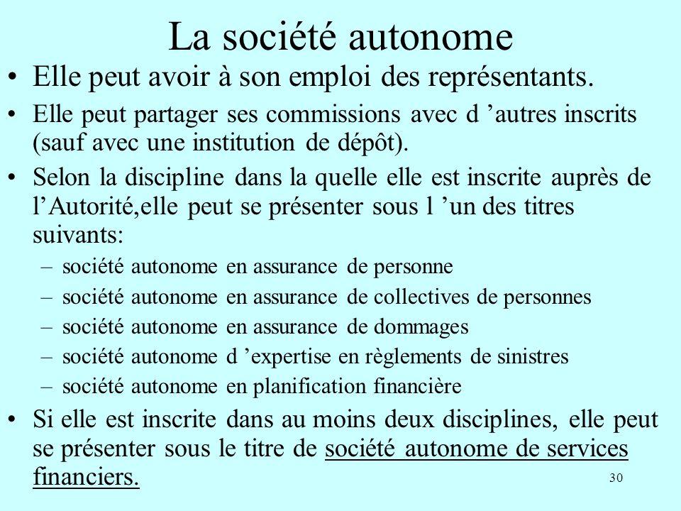 La société autonome Elle peut avoir à son emploi des représentants.