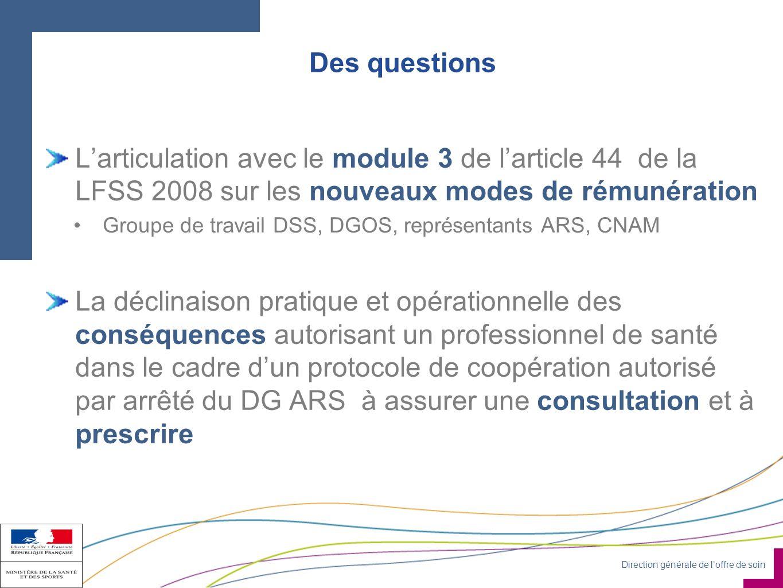 Des questions L'articulation avec le module 3 de l'article 44 de la LFSS 2008 sur les nouveaux modes de rémunération.