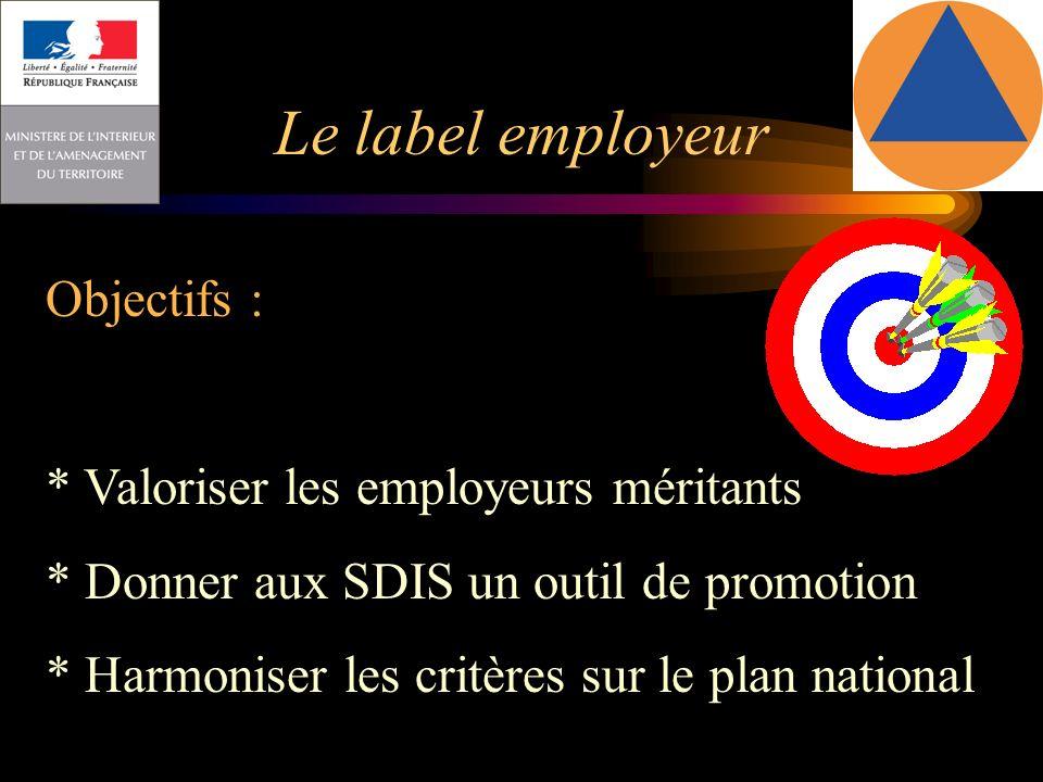 Le label employeur Objectifs : * Valoriser les employeurs méritants