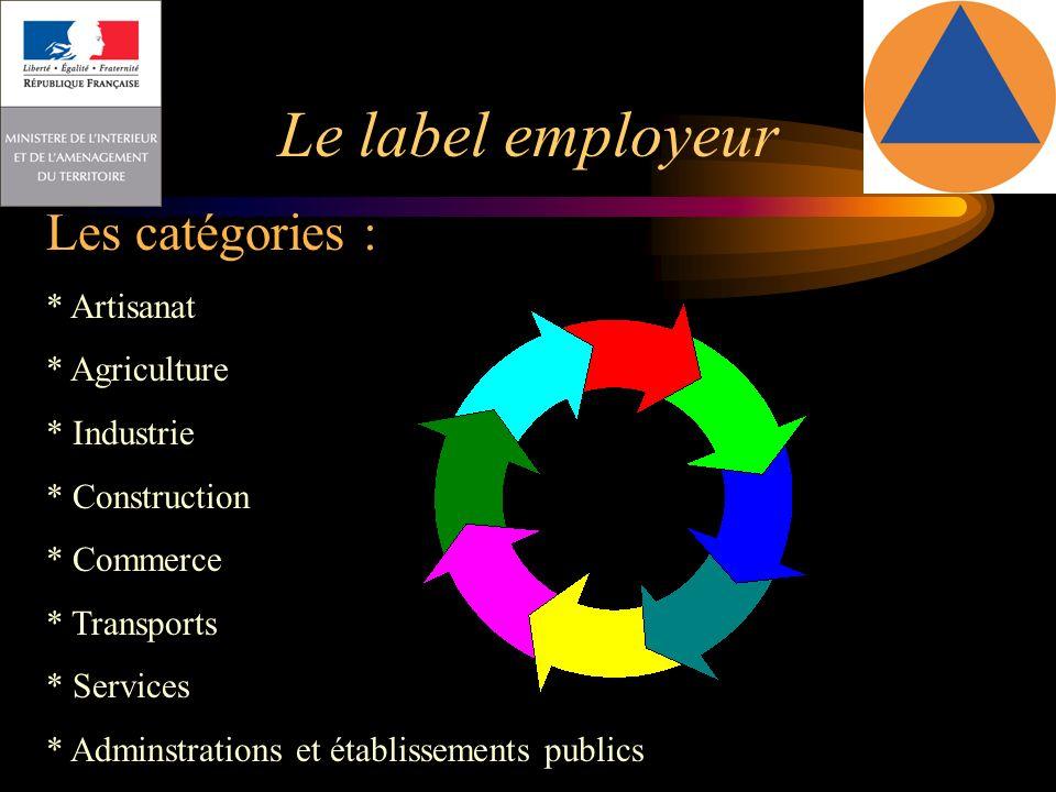 Le label employeur Les catégories : * Artisanat * Agriculture