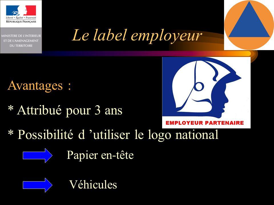 Le label employeur Avantages : * Attribué pour 3 ans