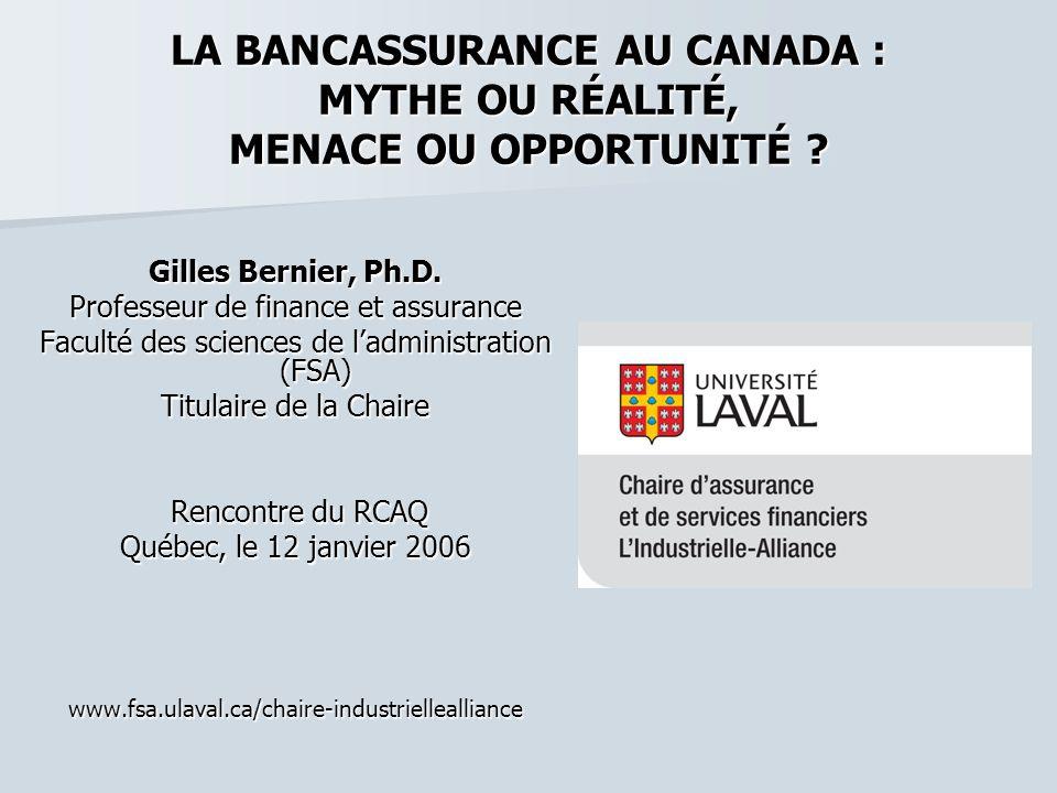 LA BANCASSURANCE AU CANADA : MYTHE OU RÉALITÉ, MENACE OU OPPORTUNITÉ