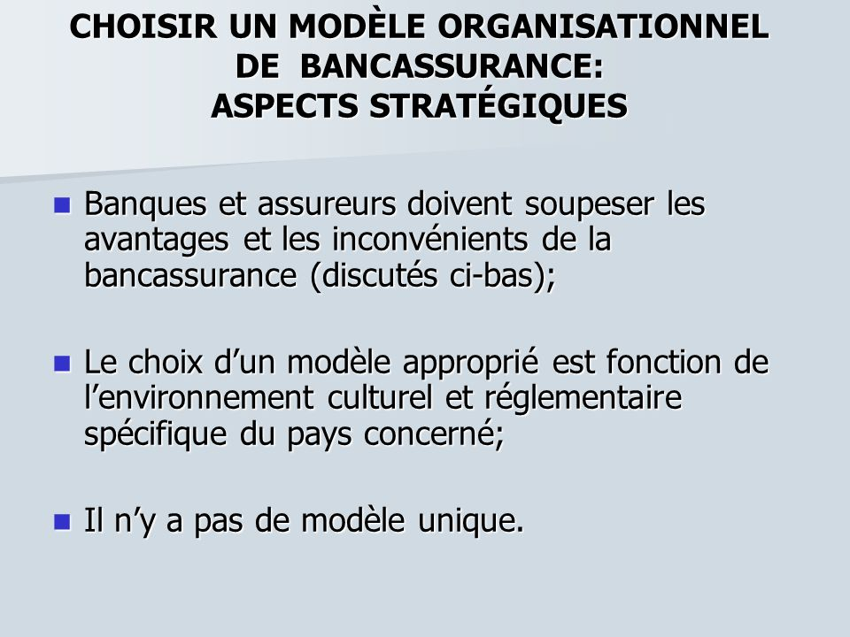 CHOISIR UN MODÈLE ORGANISATIONNEL DE BANCASSURANCE: ASPECTS STRATÉGIQUES
