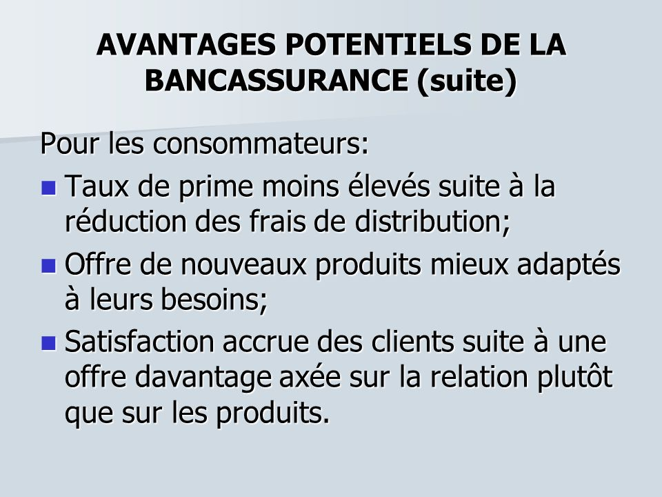 AVANTAGES POTENTIELS DE LA BANCASSURANCE (suite)
