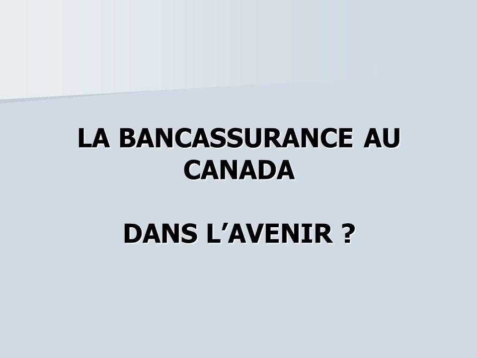 LA BANCASSURANCE AU CANADA DANS L'AVENIR