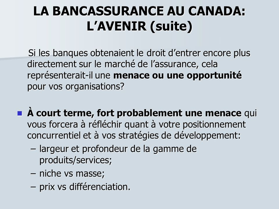 LA BANCASSURANCE AU CANADA: L'AVENIR (suite)