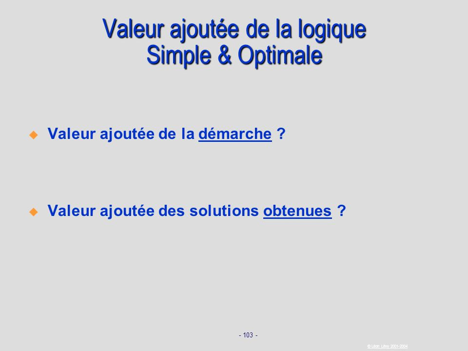 Valeur ajoutée de la logique Simple & Optimale