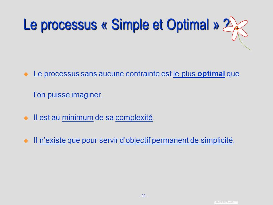 Le processus « Simple et Optimal »