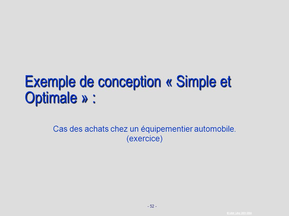 Exemple de conception « Simple et Optimale » :