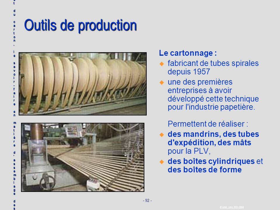 Outils de production Le cartonnage :