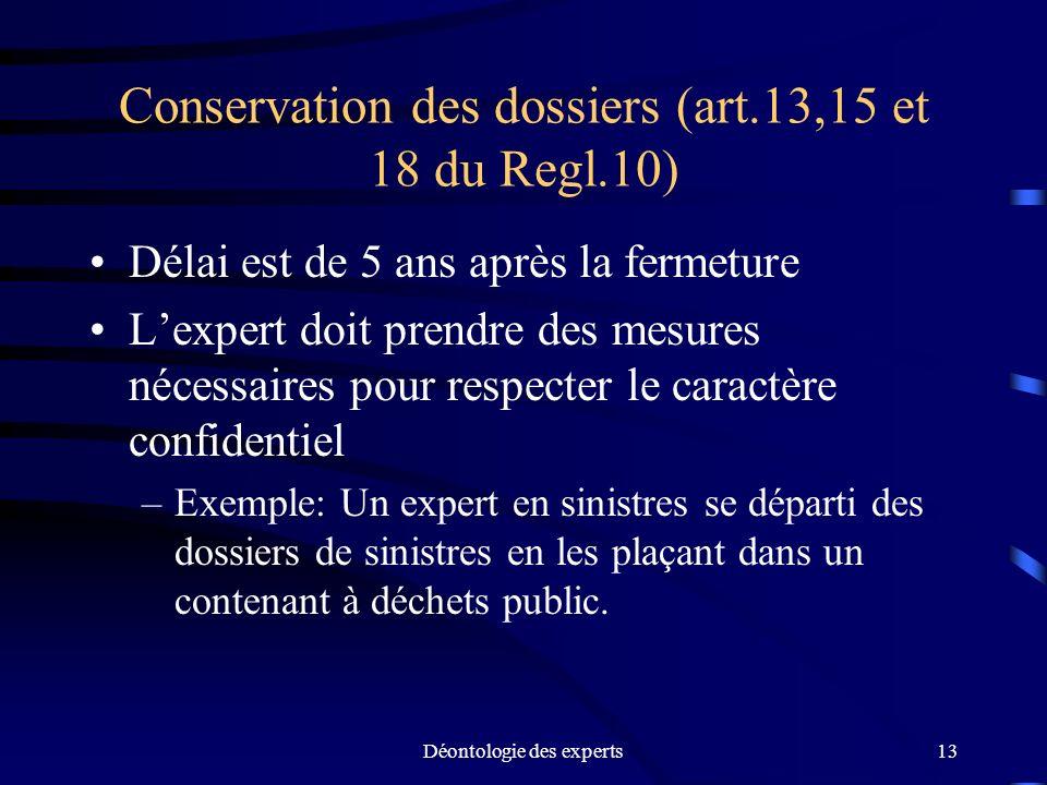 Conservation des dossiers (art.13,15 et 18 du Regl.10)