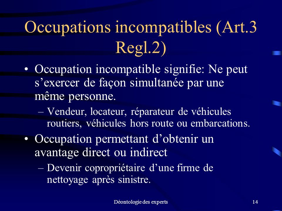 Occupations incompatibles (Art.3 Regl.2)