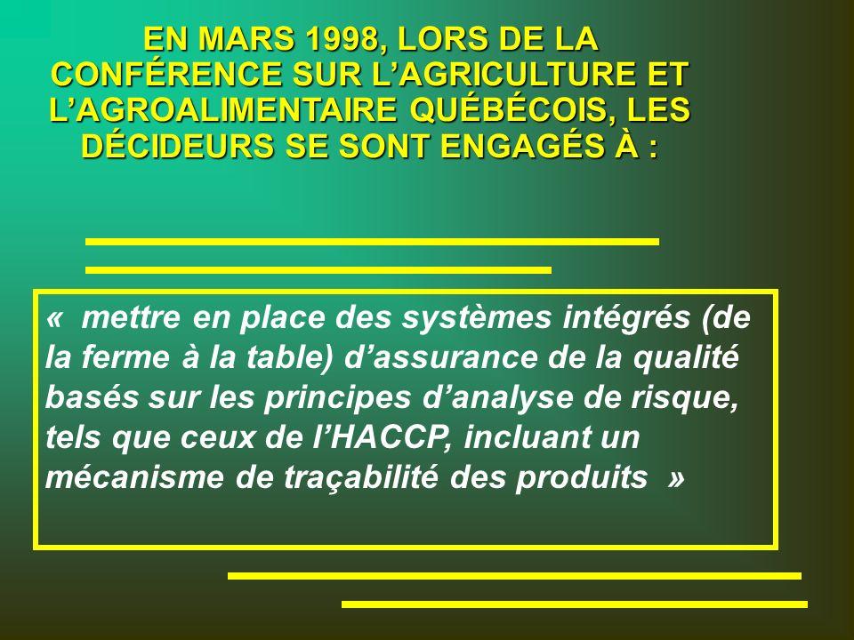 EN MARS 1998, LORS DE LA CONFÉRENCE SUR L'AGRICULTURE ET L'AGROALIMENTAIRE QUÉBÉCOIS, LES DÉCIDEURS SE SONT ENGAGÉS À :