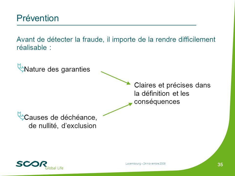 Prévention Avant de détecter la fraude, il importe de la rendre difficilement réalisable : Nature des garanties.