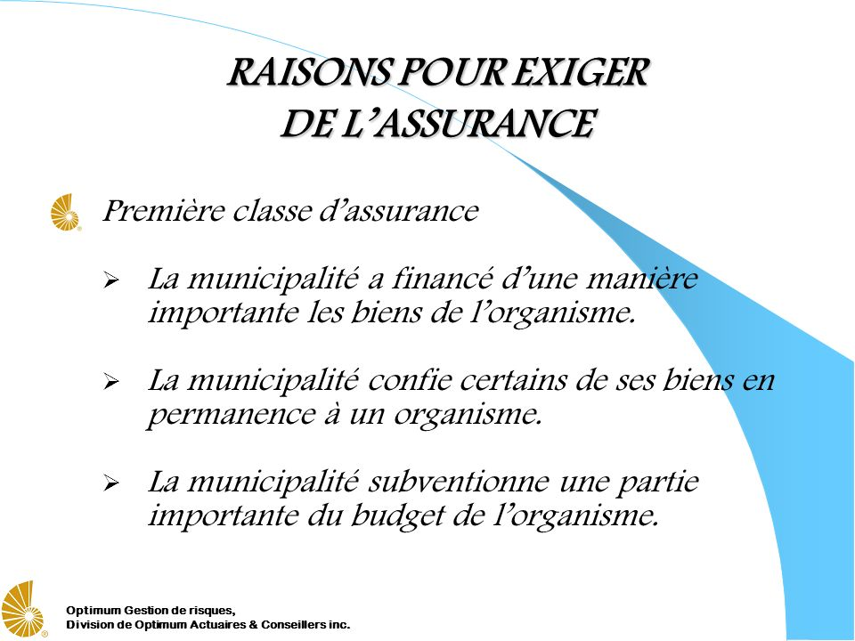 RAISONS POUR EXIGER DE L'ASSURANCE