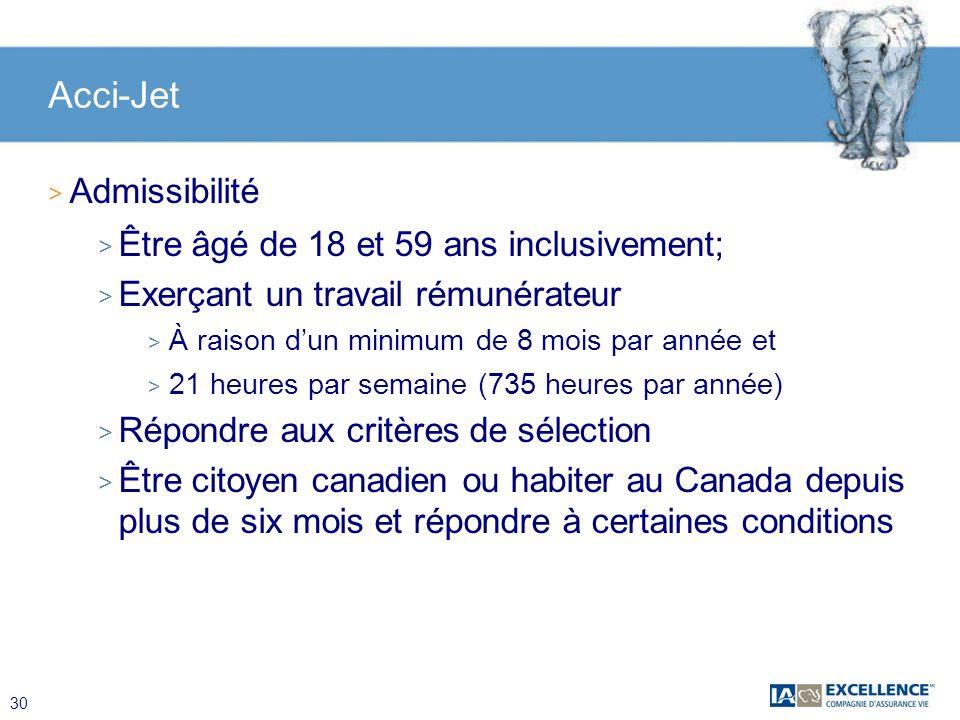 Acci-Jet Admissibilité Être âgé de 18 et 59 ans inclusivement;