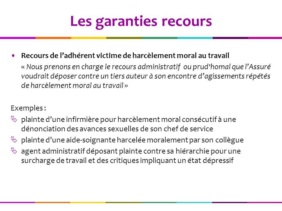 Les garanties recours Recours de l'adhérent victime de harcèlement moral au travail.