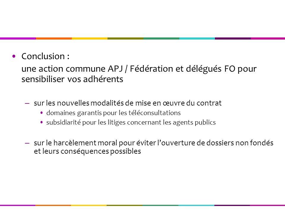 Conclusion : une action commune APJ / Fédération et délégués FO pour sensibiliser vos adhérents.