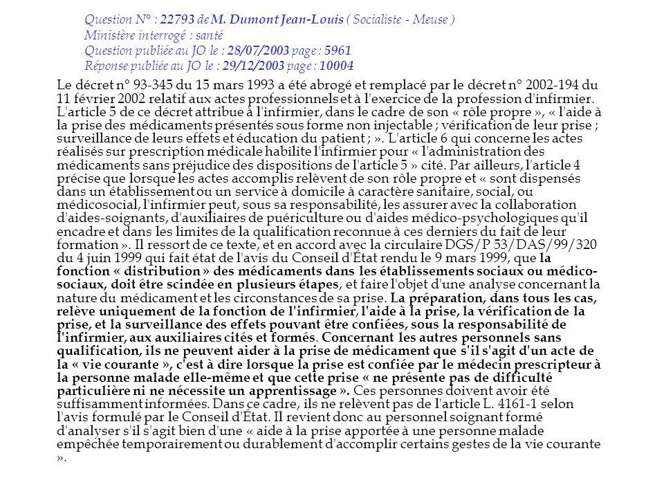 Question N° : 22793 de M. Dumont Jean-Louis ( Socialiste - Meuse ) Ministère interrogé : santé Question publiée au JO le : 28/07/2003 page : 5961 Réponse publiée au JO le : 29/12/2003 page : 10004