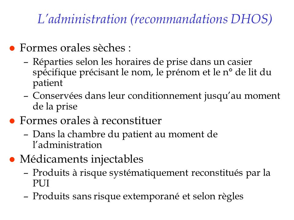 L'administration (recommandations DHOS)