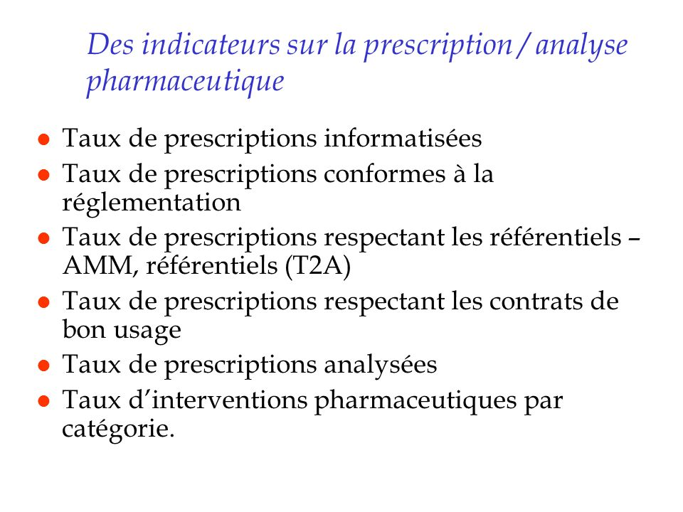 Des indicateurs sur la prescription / analyse pharmaceutique