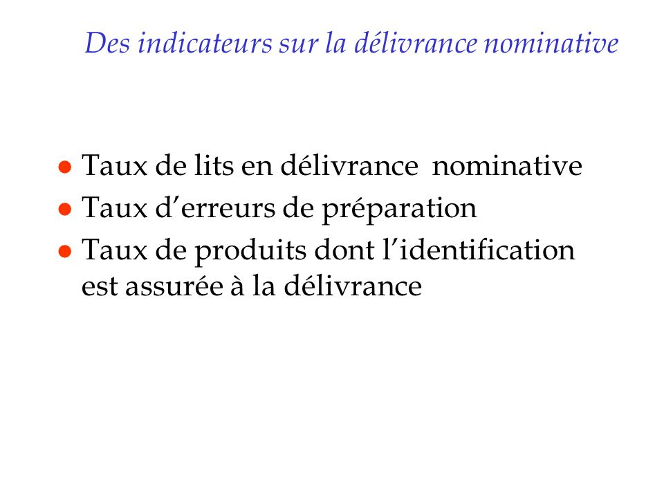 Des indicateurs sur la délivrance nominative