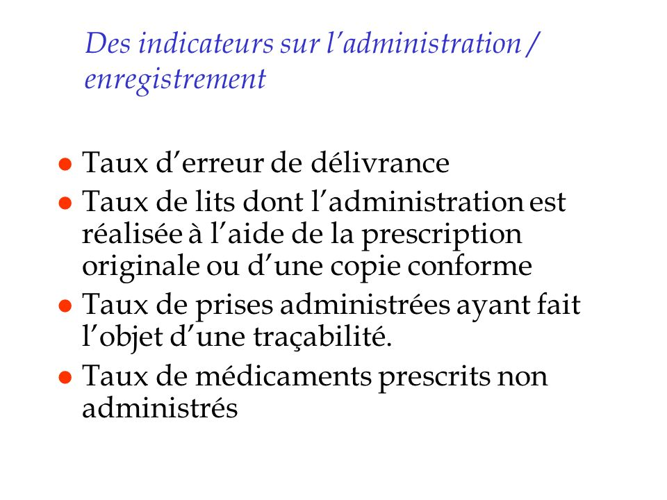 Des indicateurs sur l'administration / enregistrement