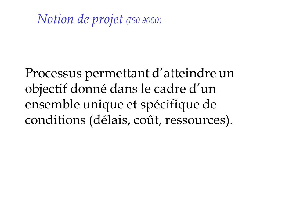 Notion de projet (IS0 9000)