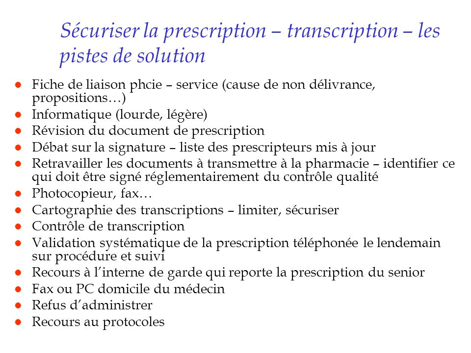 Sécuriser la prescription – transcription – les pistes de solution