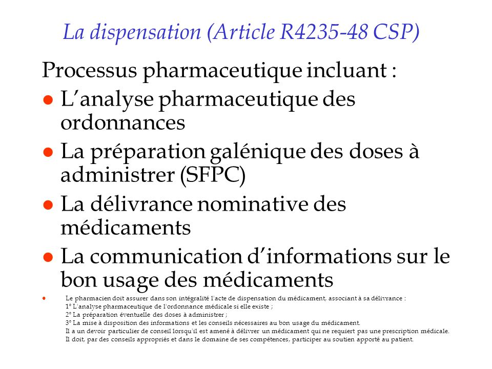 La dispensation (Article R4235-48 CSP)