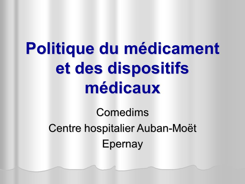 Politique du médicament et des dispositifs médicaux