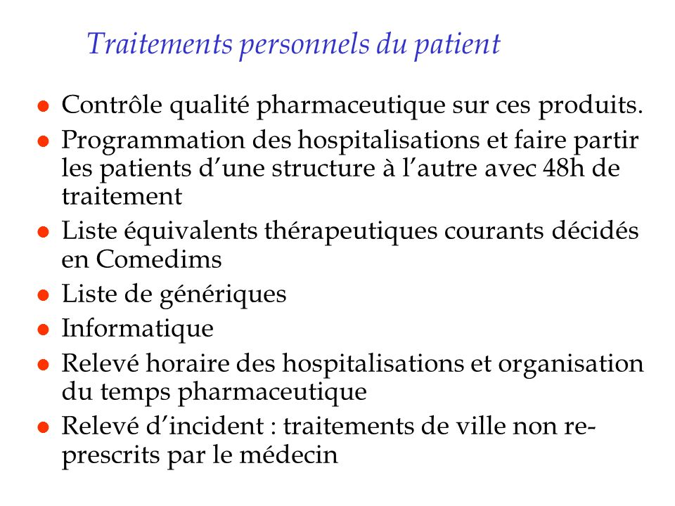 Traitements personnels du patient
