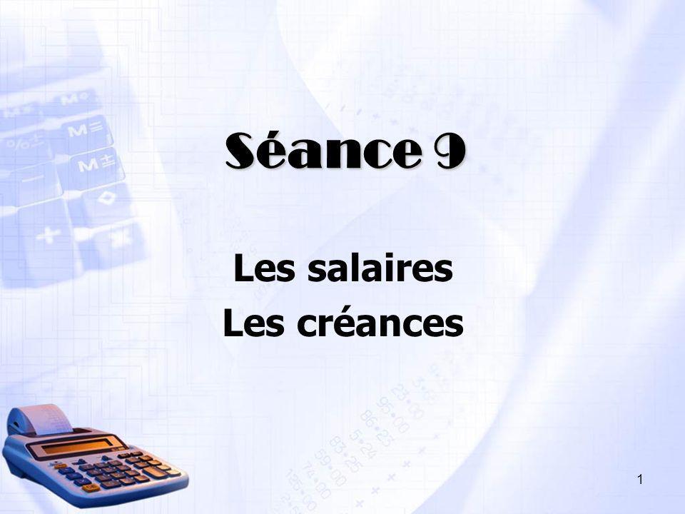 Séance 9 Les salaires Les créances