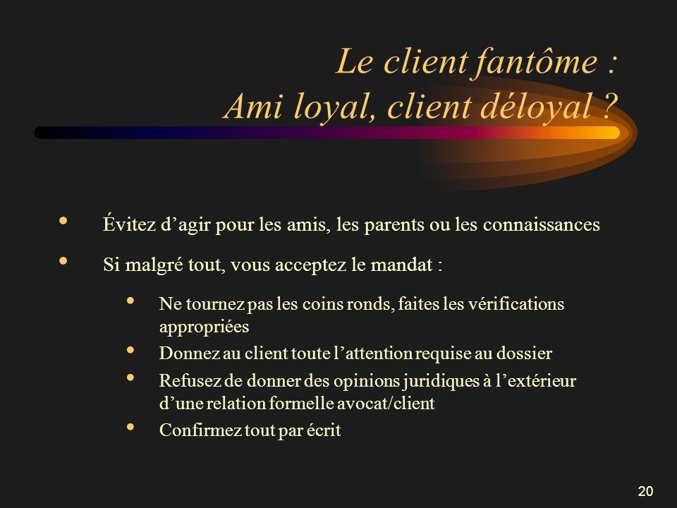 Le client fantôme : Ami loyal, client déloyal
