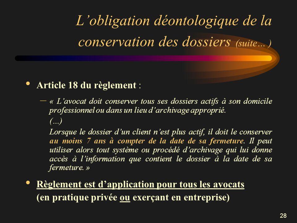 L'obligation déontologique de la conservation des dossiers (suite… )