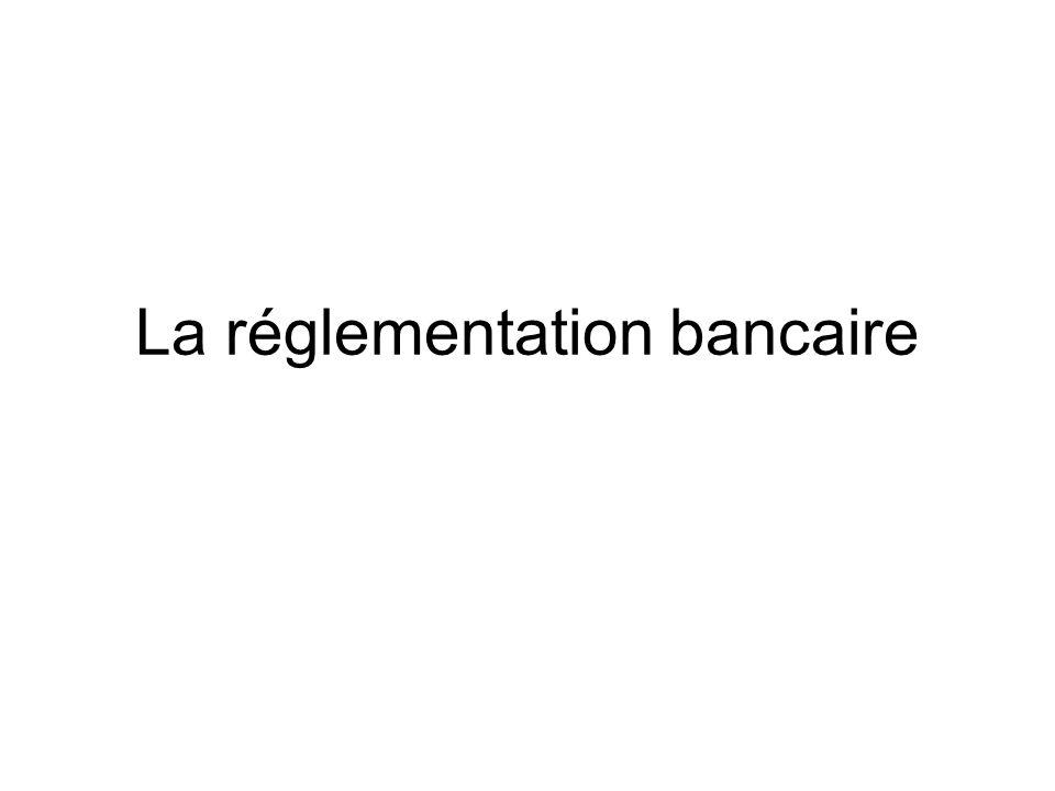 La réglementation bancaire