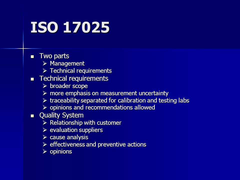 ISO 17025 Two parts Quality System Management Technical requirements