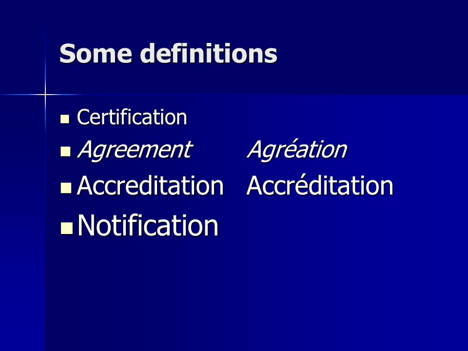 Notification Some definitions Accreditation Accréditation
