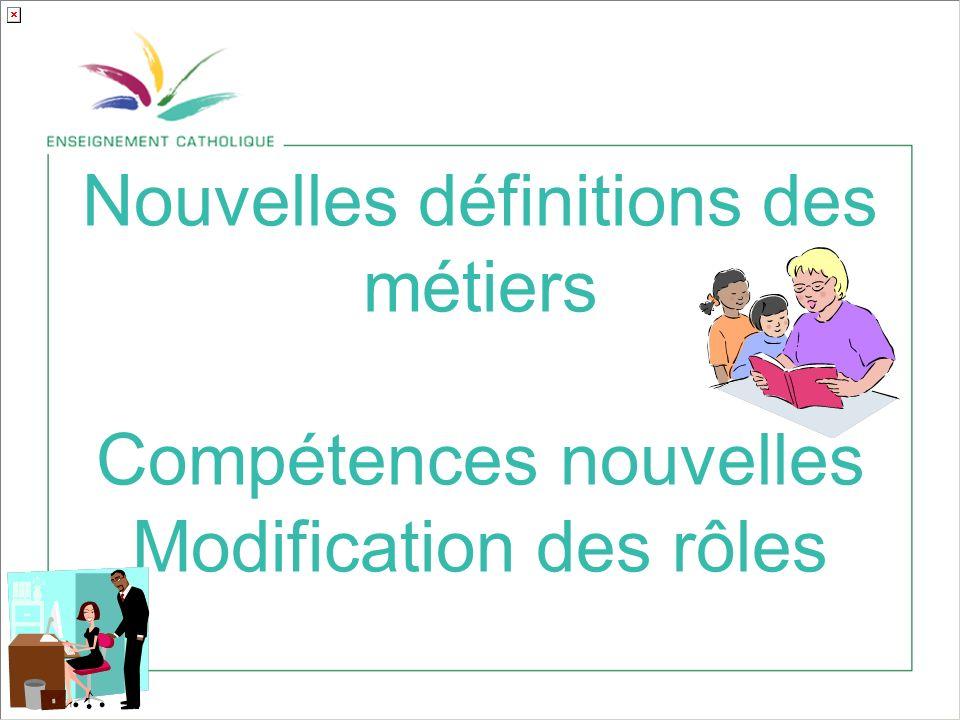 Nouvelles définitions des métiers Compétences nouvelles Modification des rôles